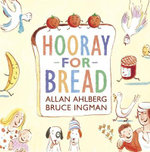 Hooray for Bread - Allan Ahlberg