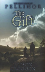 The Gift : The First Book of Pellinor - Alison Croggon