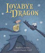 Lovabye Dragon - Barbara M. Joosse