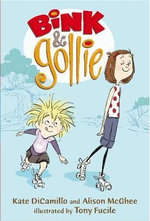 Bink and Gollie : The Bink and Gollie Series : Book 1 - Kate DiCamillo