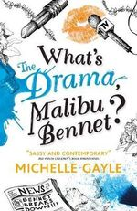 What's the Drama, Malibu Bennet? - Michelle Gayle