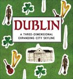 Dublin : A Three-Dimensional Expanding City Skyline - Nina Cosford