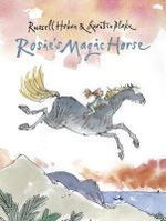 Rosie's Magic Horse - Russell Hoban