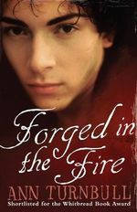 Forged in the Fire - Ann Turnbull