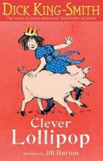 Clever Lollipop - Dick King Smith
