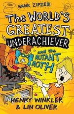 The World's Greatest Underachiever and the Mutant Moth - Henry Winkler