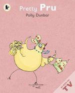 Pretty Pru : Midi Edition - Polly Dunbar