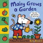 Maisy Grows a Garden - Lucy Cousins