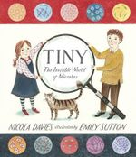 Tiny : The Invisible World of Microbes - Nicola Davies