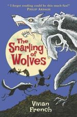 The Snarling of Wolves : The Sixth Tale from the Five Kingdoms - Vivian French