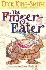 The Finger-eater - Dick King-Smith