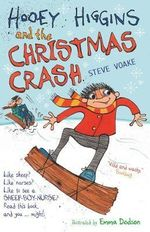 Hooey Higgins and the Christmas Crash - Steve Voake