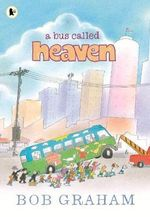 A Bus Called Heaven - Bob Graham