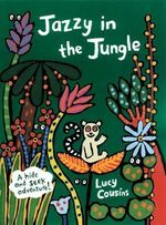 Jazzy in the Jungle - Lucy Cousins