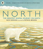 North : The Greatest Animal Journey on Earth - Nick Dowson