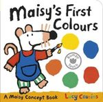 Maisy's First Colours : A Maisy Concept Book - Lucy Cousins