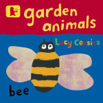 Garden Animals - Lucy Cousins