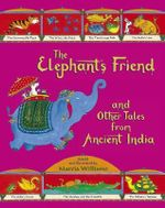 The Elephant's Friend and Other Tales from Ancient India - Marcia Williams