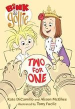 Bink and Gollie : Two for One : The Blink and Gollie Series : Book 2 - Kate DiCamillo