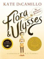 Flora & Ulysses : The Illuminated Adventures - Kate DiCamillo