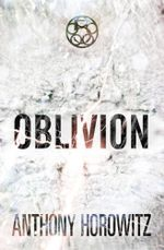 Oblivion : The Power of Five Series : Book 5 - Anthony Horowitz