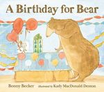 A Birthday for Bear - Bonny Becker