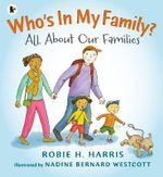 Who's in My Family? : All About Our Families - Robie H. Harris