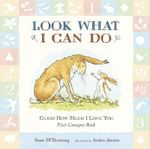 Guess How Much I Love You : Look What I Can Do: First Concepts Book - Sam McBratney