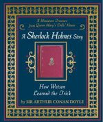 How Watson Learned the Trick - Sir Arthur Conan Doyle