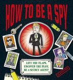 How to be a Spy - Dan Waddell