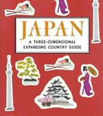 Japan : A Three-Dimensional Expanding Country Guide - Anne Smith