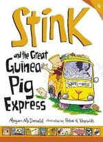Stink and the Great Guinea Pig Express : The Incredible Shrinking Kid - Megan McDonald