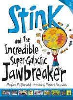 Stink and the Incredible Super-galactic Jawbreaker - Megan McDonald