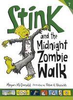 Stink and the Midnight Zombie Walk - Megan McDonald