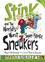 Stink and the World's Worst Super-stinky Sneakers - Megan McDonald