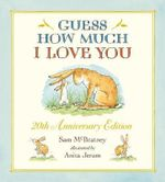 Guess How Much I Love You : 20th Anniversary Edition - Sam McBratney