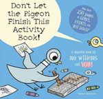 Don't Let the Pigeon Finish This Activity Book! - Mo Willems