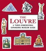 Le Louvre : A Three-dimensional Expanding Pocket Guide - Sarah McMenemy
