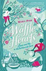 Waffle Hearts - Maria Parr