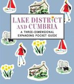 Lake District and Cumbria : A Three-dimensional Expanding Pocket Guide - Nina Cosford