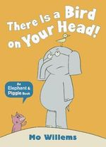 There is a Bird on Your Head - Mo Willems