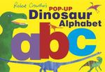 Robert Crowther's Pop-Up Dinosaur Alphabet - Robert Crowther