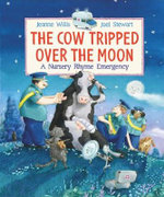 The Cow Tripped Over the Moon - Jeanne Willis