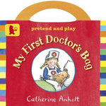 My First Doctor's Bag - Catherine Anholt
