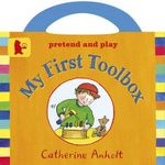 My First Toolbox - Catherine Anholt