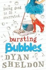 Bursting Bubbles - Dyan Sheldon