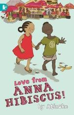 Love from Anna Hibiscus - Atinuke