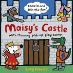 Maisy's Castle : A Pop-Up-and-Play Book - Lucy Cousins