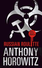Russian Roulette : The highly anticipated prequel to the bestselling Alex Rider series - Anthony Horowitz
