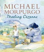 Meeting Cezanne - Michael Morpurgo
